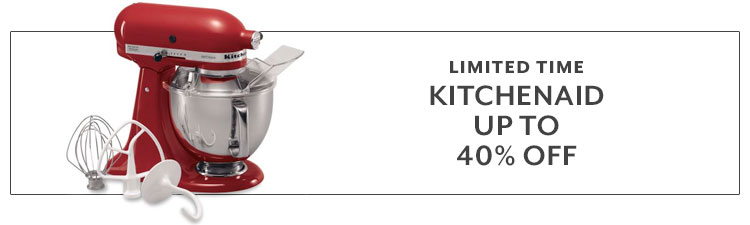 Limited Time KitchenAid up to 40% off
