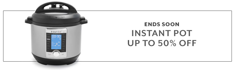 End soon Instant Pot up to 50% off
