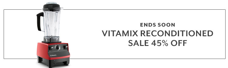 Ends soon Vitamix reconditioned sale 45% 