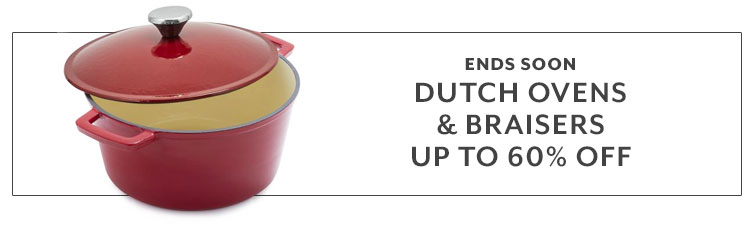 Ends Soon, Dutch Ovens and Braisers up to 60% Off