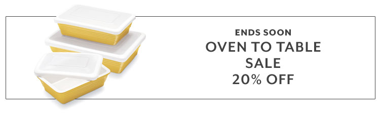 Ends Soon, Oven to Table Sale 20% Off