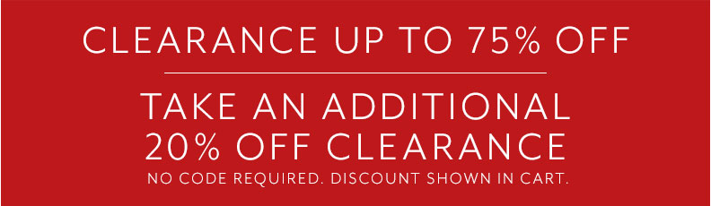 Clearance up to 75% off, take an additional 20% off clearance. No code required, discount shown in cart.