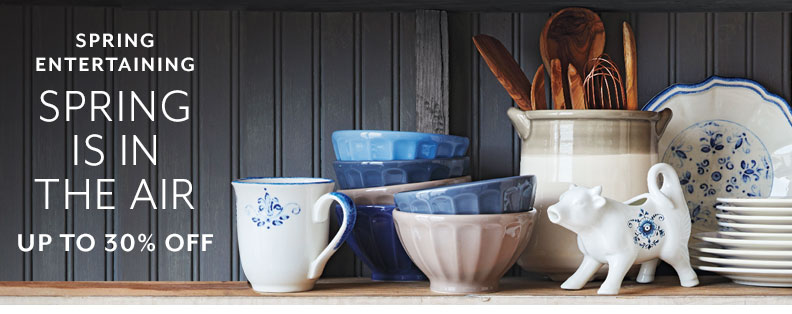 Spring Entertaining up to 30% off.