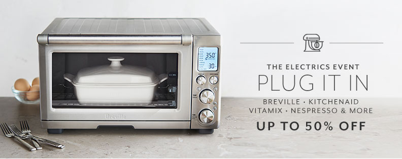 The Electrics Event up to 50% off, Breville, KitchenAid, Vitamix, Nespresso and more.