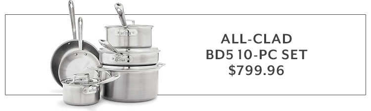 All-Clad bd5 10 piece cookware set $799.96