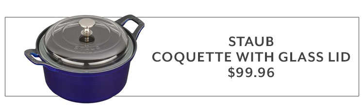 Staub coquette with glass lid $99.96