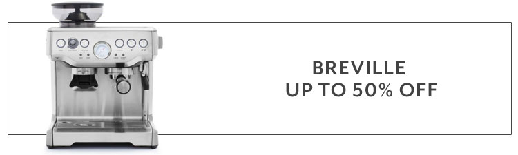 Breville up to 50% off
