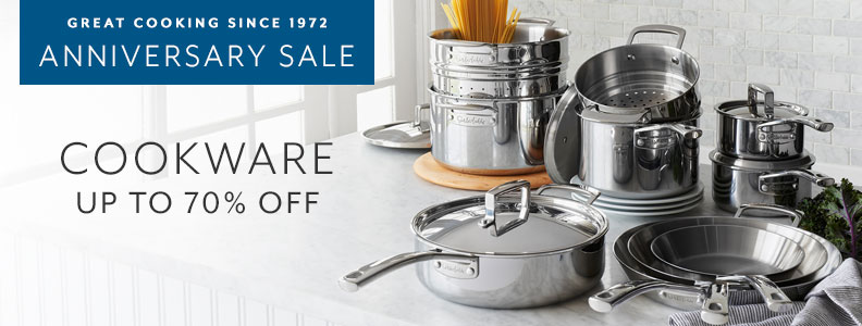 Great cooking since 1972 Anniversary Sale. Cookware up to 70% off.
