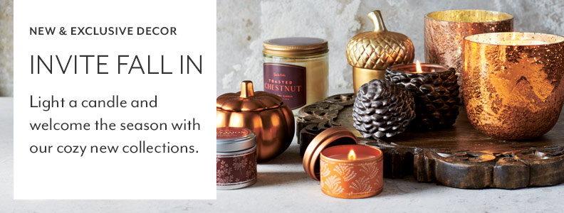 Light a candle and welcome the season with our cozy new collections.