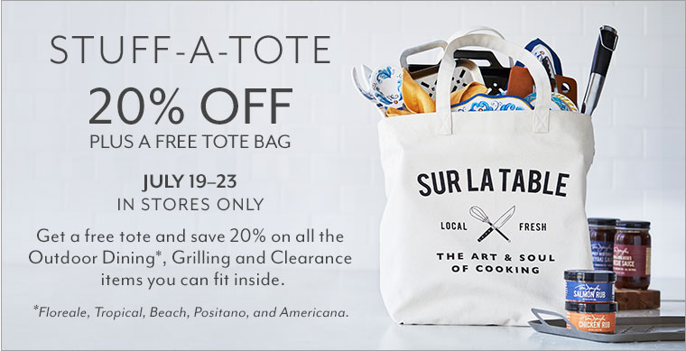 Stuff-a-Tote 20% off plus free tote bag July 19 - 23 in stores only.