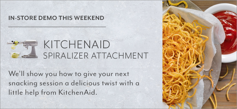 In store demo this weekend KitchenAid Spiralizer Attachment. We'll show you how to give your next snacking session a delicious twist with a little help from KitchenAid.