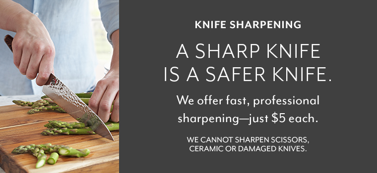 Knife sharpening, a sharp knife is a safer knife. We offer fast, professional sharpening just $5 each. We cannot sharpen scissors, ceramic or damaged knives.