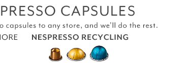 Nespresso Capsule Recycling: Now you can recycle your used Nespresso capsules at any of our stores. Just bring them in and we'll do the rest. Plus, we'll make you a free coffee drink as our way of saying thanks. Find out more.